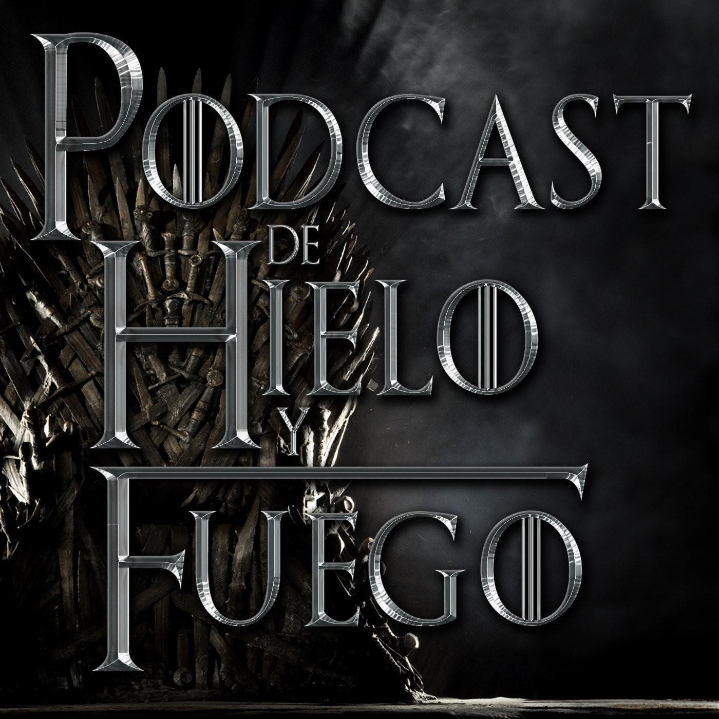 Podcast de Hielo y Fuego