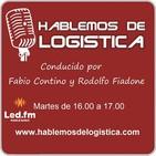 Hablemos de Logística 13.08.19 - Fabio Contino y Rodolfo Fiadone