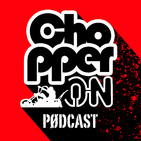 ChopperON Podcast