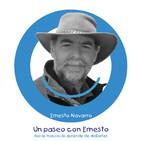 Un Paseo con Ernesto