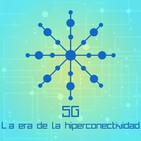 5G, la era de la hiperconectividad