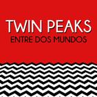 Twin Peaks: Entre Dos Mundos. 1x13. 'Universo Twin Peaks' con Javier J. Valencia. Fin de temporada.