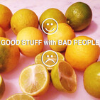 GOOD STUFF with BAD PEOPLE