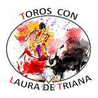 Toros con Laura de Triana