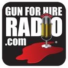 The Gun For Hire Radio Broadcast: Episode 398