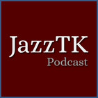 JazzTK Podcast 183. The Beatles por jazzistas, Sheila Jordan y Thelonious Monk