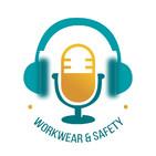Workwear & Safety, un podcast para la prevención de riesgos laborales