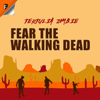S01E04 Fear The Walking Dead: Tertulia Zombie - Not Fade Away