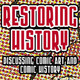 RESTORING HISTORY: Discussing Comic Book Art and Comic History