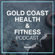 Gold Coast Health & Fitness Podcast - Episode 8 - Where are we spending our mental energy?