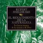 El renacimiento de la natureza - Rupert Sheldrake