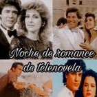 TEMAS DE TELENOVELAS EN NOCHE DE ROMANCE