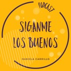 Siganme los Buenos Podcast