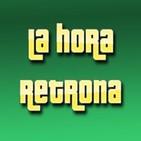 La Hora Retrona Podcast