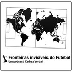 Central3 Podcasts - Fronteiras Invisíveis do Futeb