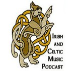 Irish and Celtic Mucis Podcast