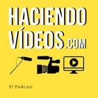 Haciendo Videos