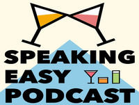 Speaking Easy Podcast - Cocktail and Home Entertai