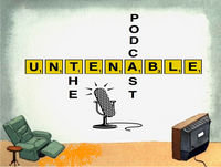 The Untenable Podcast 148: Under His Winking Eye