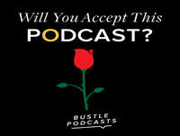 Will You Accept This Podcast? Bustle on 'The