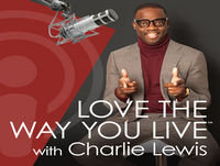 Love The Way You Live with Charlie Lewis is Back - Season 2 is Here!! - Wednesday January 16th!