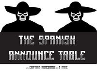 Kane's Mask Fell Off - The Spanish Announce Table - Episode 234