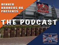 Denver Broncos UK Podcast - Episode 39