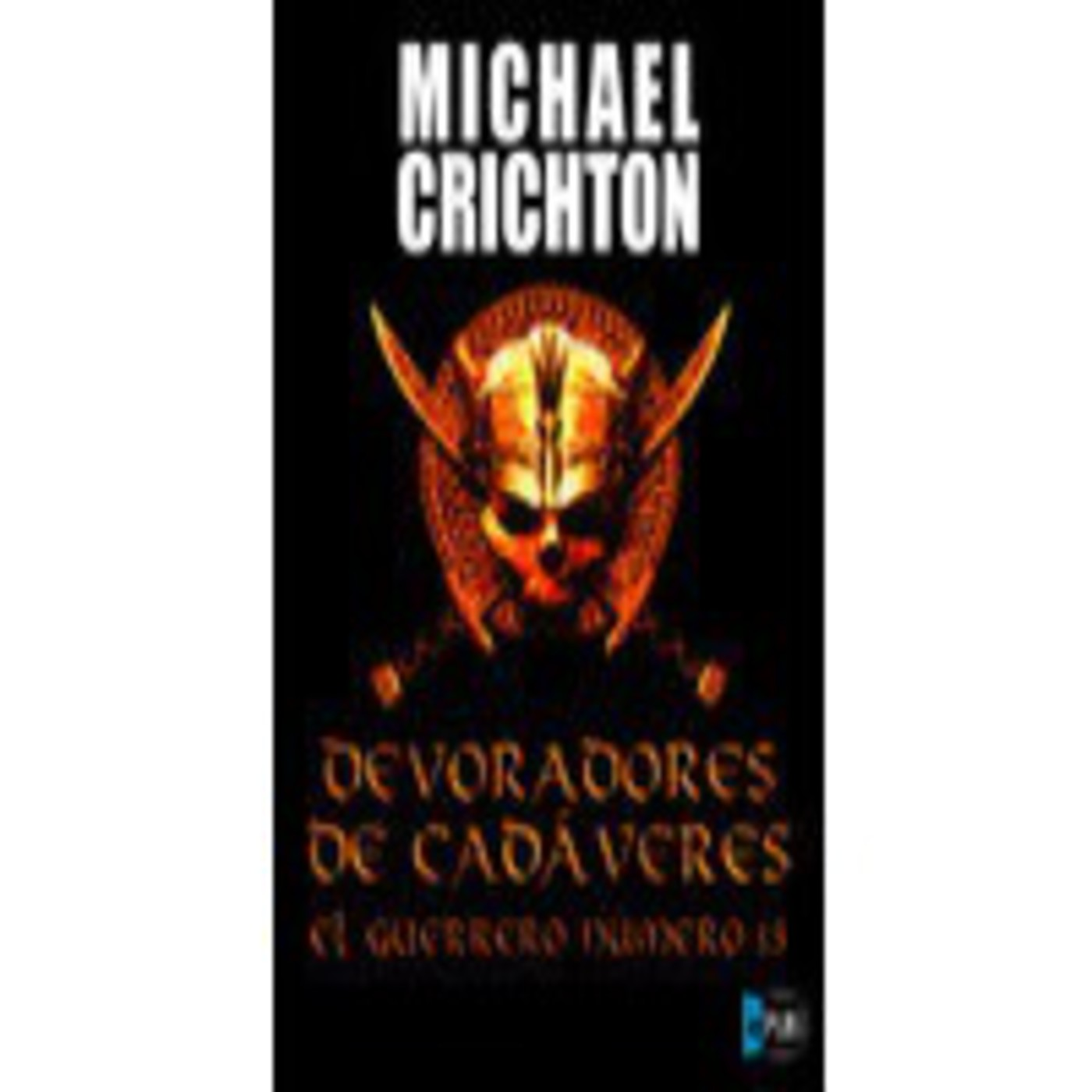 Escucha El Guerrero Numero 13 Michael Crichton Ivoox