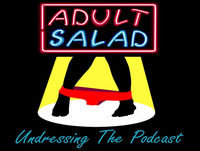 Adult Salad's Undressing the Podcast