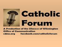 Catholic Forum, July 22, 2018 - Guest Fr. Rich Jasper