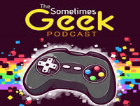 The Sometimes Geek Podcast Episode 97
