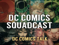 143: (NSFW) DC Comics Squadcast Is Back B****'s! Part 1