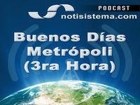 Buenos Días Metrópoli 3ra Hora - 16 de Julio de 2018