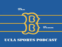 The B-Team UCLA Sports Podcast - 9.18.18