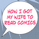 How I Got My Wife to Read Comics #532