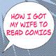 How I Got My Wife to Read Comics #522