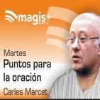 Puntos para la oración, con Carles Marcet