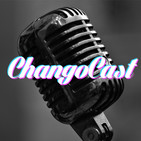 ChangoCast – El podcast de Ricardo Milos