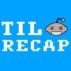 TIL Reddit Recap