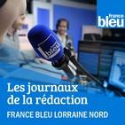 Les infos de 17h de France Bleu Lorraine Nord
