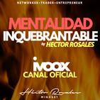 Mentalidad Inquebrantable por Hector Rosales.