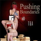 Pushing Boundaries with T&A