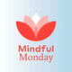 Mindful Monday: Open Awareness 18 minutes (Being Mindful)