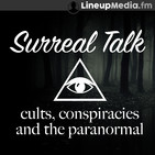Surreal Talk - Cults, Conspiracies & the Paranorma