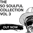 31st Aug 2016 - The So Soulful Show - Podcast - The So Soulful Collection Vol 2 (Out Now!)