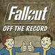 Fallout Off the Record Episode 1: Welcome to the Wasteland