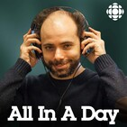 All In A Day from CBC Radio Ottawa (Highlights)