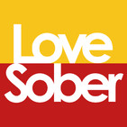 Love Sober Podcast Episode Sixty Three 24 01 20