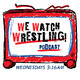 WeWatchWrestling Issue #207 LIVE IN LA