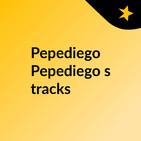 Pepediego Pepediego's tracks